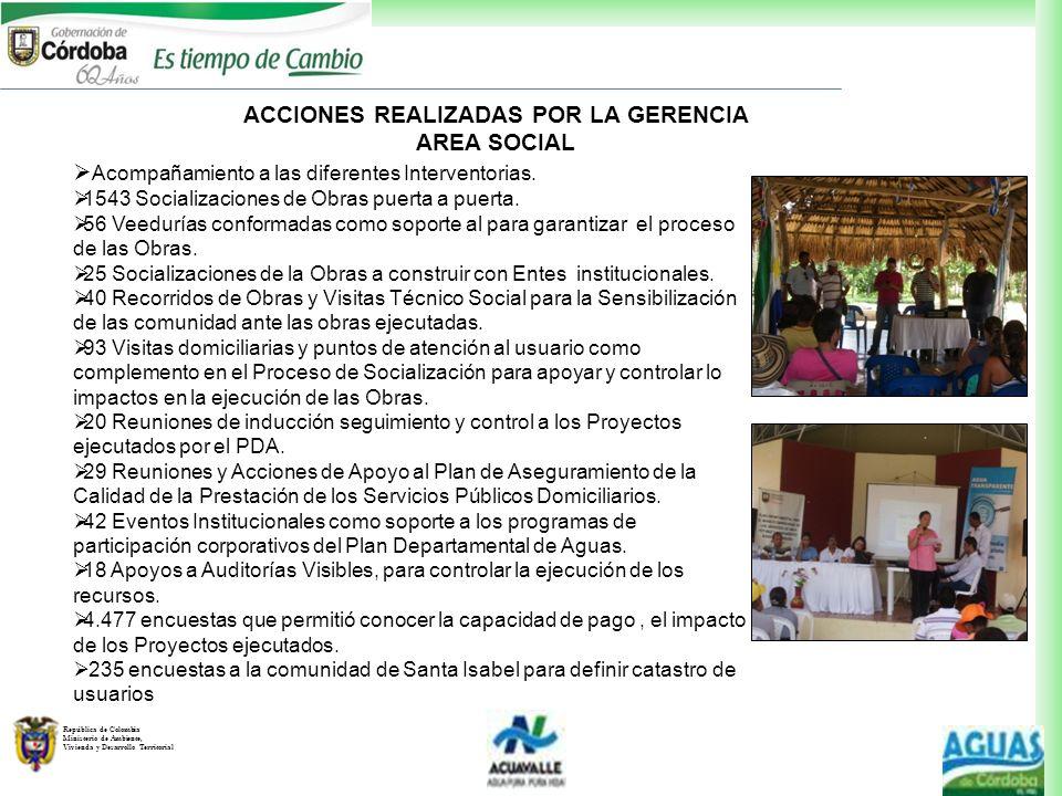 República de Colombia Ministerio de Ambiente, Vivienda y Desarrollo Territorial ACCIONES REALIZADAS POR LA GERENCIA AREA SOCIAL Acompañamiento a las d