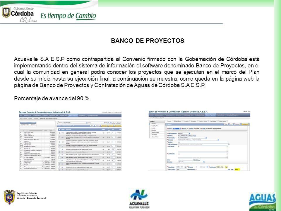 República de Colombia Ministerio de Ambiente, Vivienda y Desarrollo Territorial Acuavalle S.A E.S.P como contrapartida al Convenio firmado con la Gobe