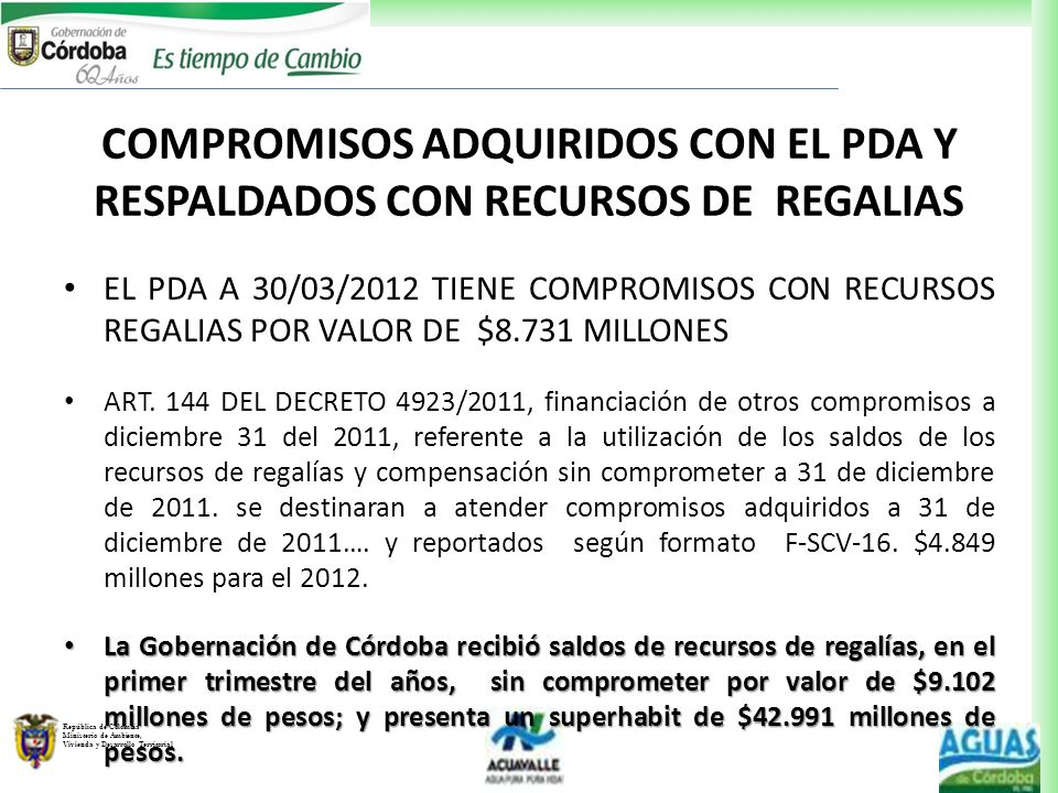 República de Colombia Ministerio de Ambiente, Vivienda y Desarrollo Territorial COMPROMISOS ADQUIRIDOS CON EL PDA Y RESPALDADOS CON RECURSOS DE REGALI