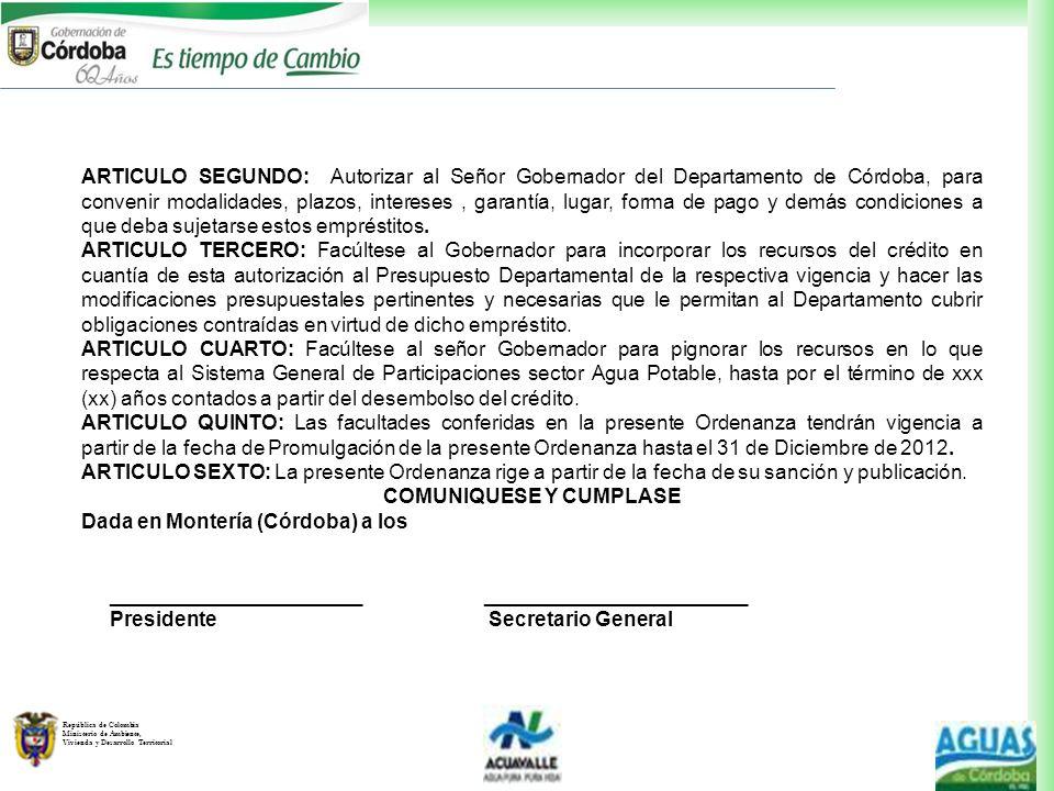 República de Colombia Ministerio de Ambiente, Vivienda y Desarrollo Territorial ARTICULO SEGUNDO: Autorizar al Señor Gobernador del Departamento de Có