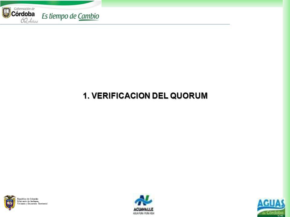 República de Colombia Ministerio de Ambiente, Vivienda y Desarrollo Territorial 1. VERIFICACION DEL QUORUM