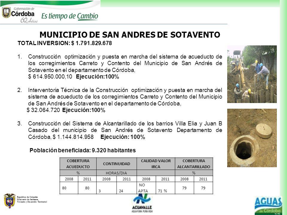 República de Colombia Ministerio de Ambiente, Vivienda y Desarrollo Territorial MUNICIPIO DE SAN ANDRES DE SOTAVENTO TOTAL INVERSION: $ 1.791.829.678