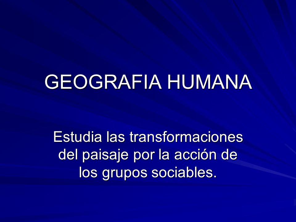 GEOGRAFIA SOCIAL Explica los fenómenos sociales que suceden en el espacio en que se desarrolla el ser humano y sus interrelaciones con el bienestar del individuo.