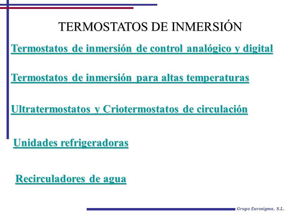Grupo Eurosigma, S.L. Termostatos de inmersión de control analógico y digital Termostatos de inmersión de control analógico y digital Termostatos de i