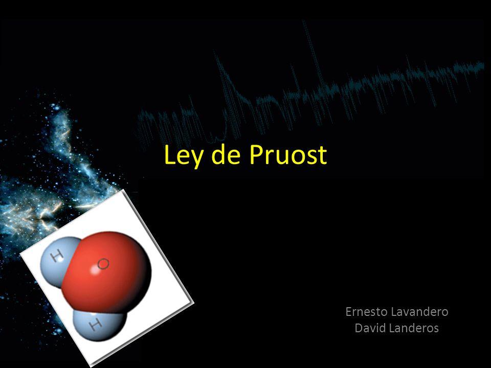 Ley de Pruost Ernesto Lavandero David Landeros O de las Proporciones definidas.