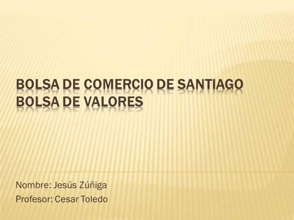 Nombre: Jesús Zúñiga Profesor: Cesar Toledo