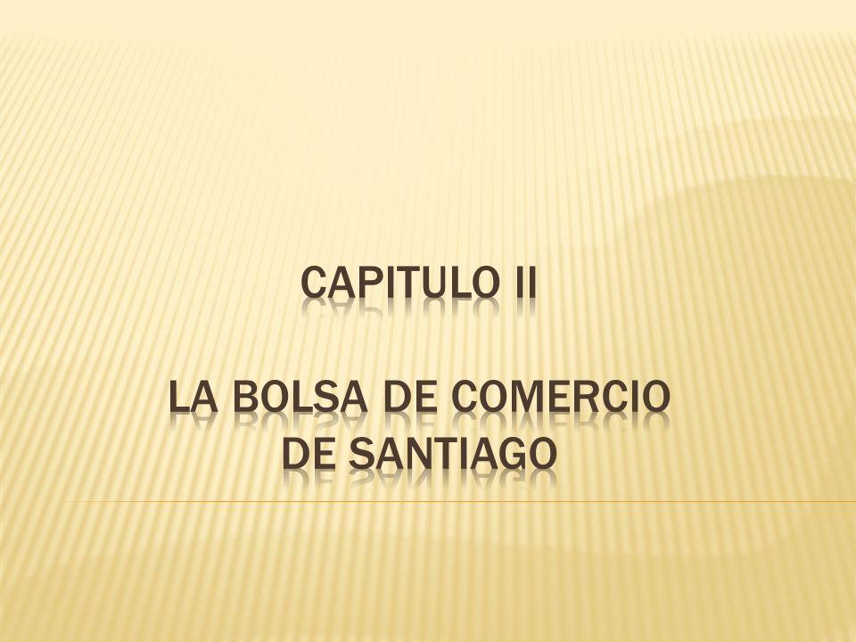 Principales Objetivos de la bolsa de comercio de Santiago 1.