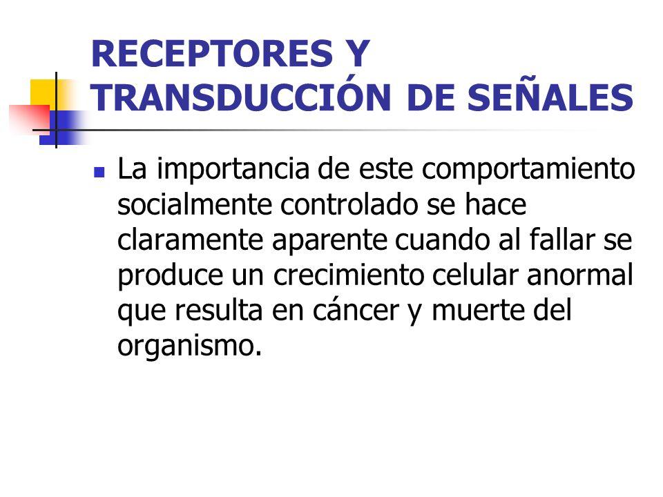 RECEPTORES Y TRANSDUCCIÓN DE SEÑALES Sólo las células que poseen receptores para estas señales responden.