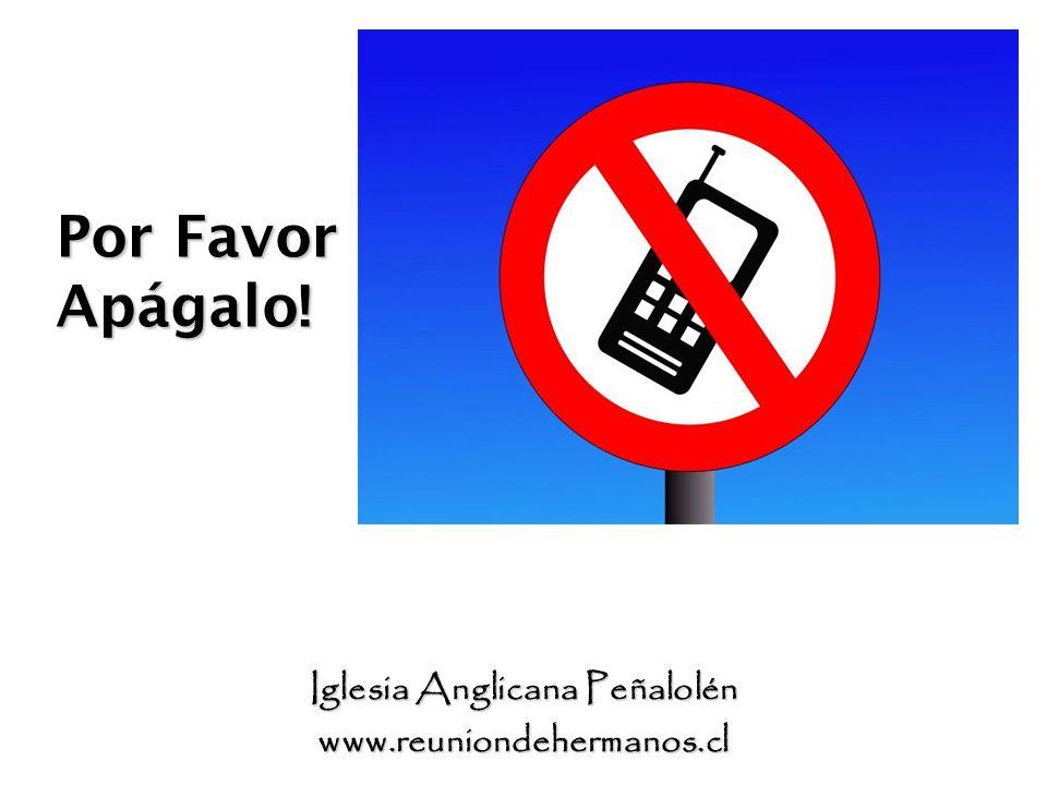 www.reuniondehermanos.cl Por Favor Apágalo!