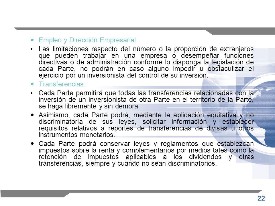 22 Empleo y Dirección Empresarial Las limitaciones respecto del número o la proporción de extranjeros que pueden trabajar en una empresa o desempeñar