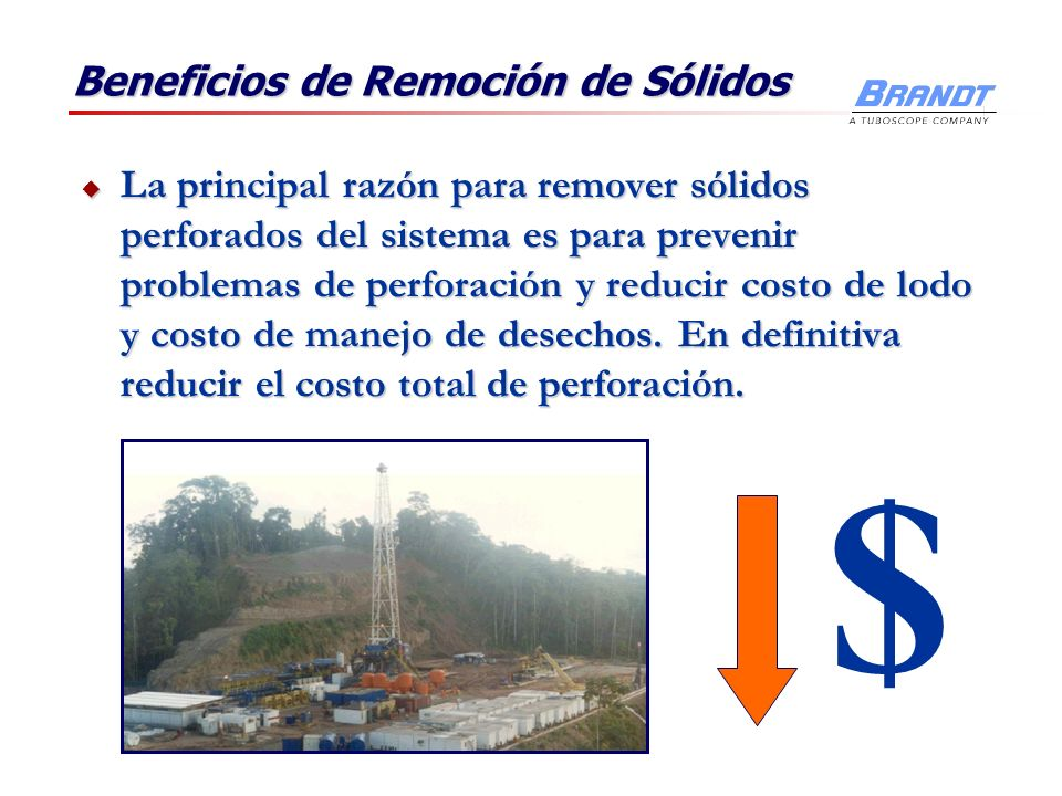 Beneficios de Remoción de Sólidos La principal razón para remover sólidos perforados del sistema es para prevenir problemas de perforación y reducir c