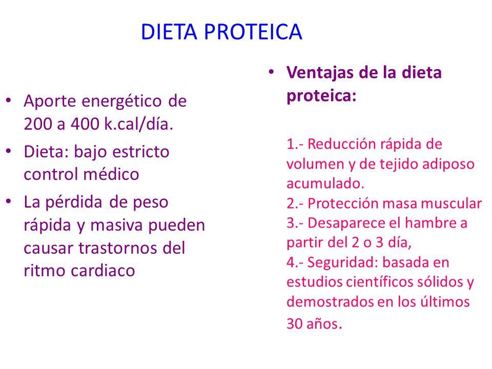 DIETA PROTEICA Aporte energético de 200 a 400 k.cal/día. Dieta: bajo estricto control médico La pérdida de peso rápida y masiva pueden causar trastorn