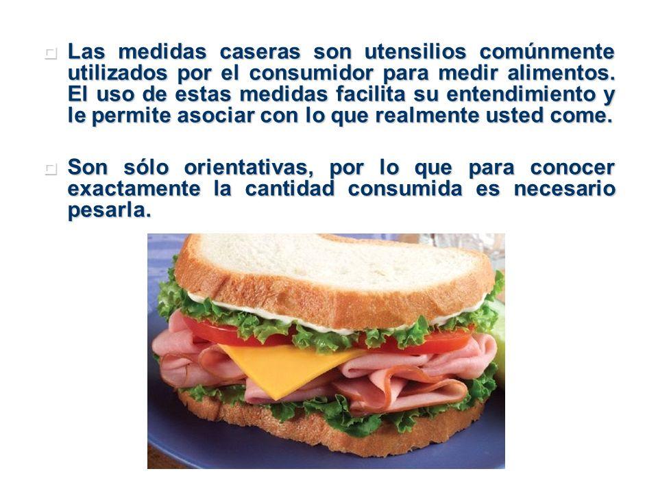 Las medidas caseras son utensilios comúnmente utilizados por el consumidor para medir alimentos. El uso de estas medidas facilita su entendimiento y l