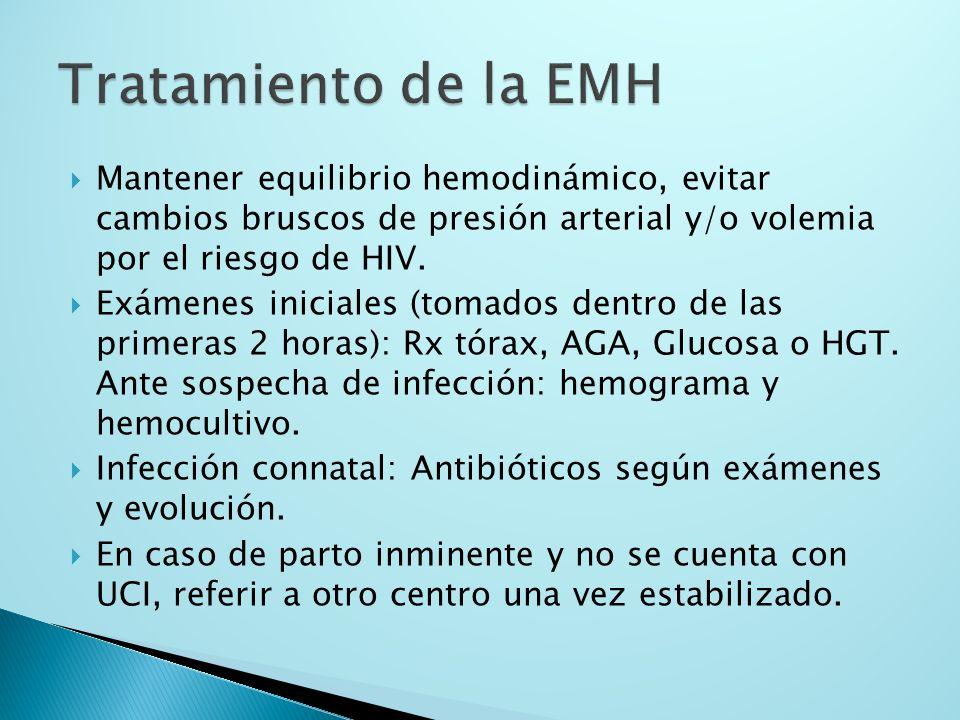 Mantener equilibrio hemodinámico, evitar cambios bruscos de presión arterial y/o volemia por el riesgo de HIV. Exámenes iniciales (tomados dentro de l