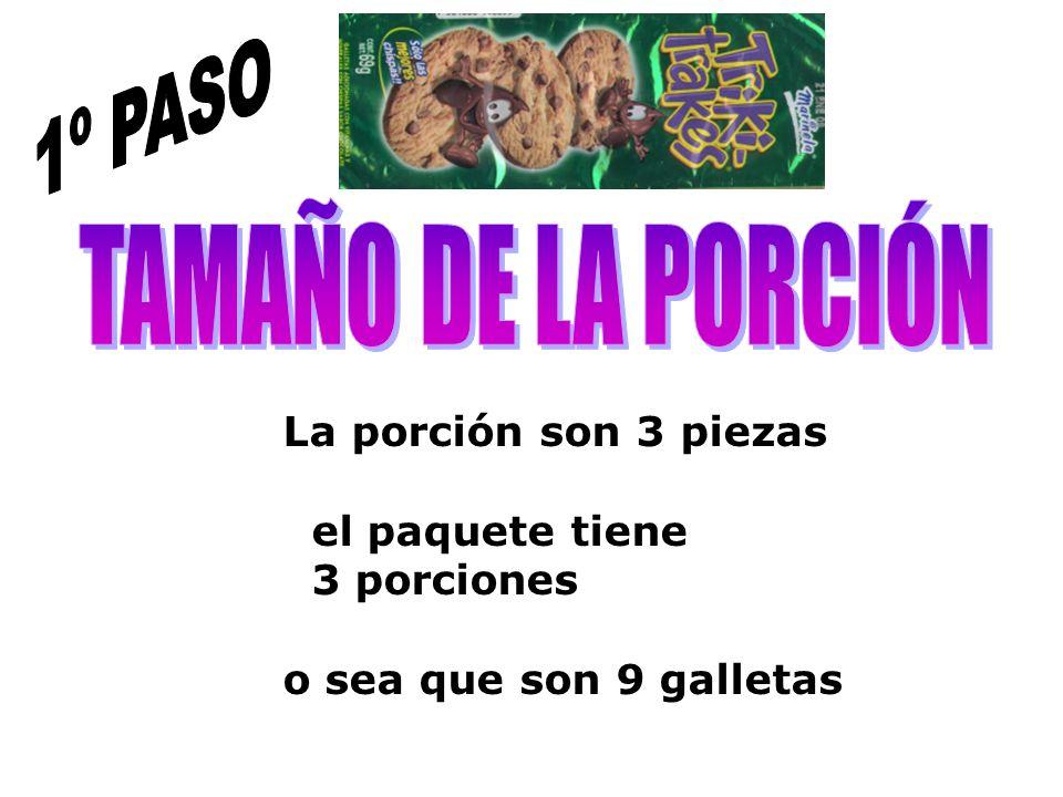 La porción son 3 piezas el paquete tiene 3 porciones o sea que son 9 galletas