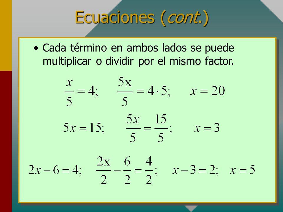 Álgebra con ecuaciones Las fórmulas se pueden resolver al realizar una secuencia de operaciones idénticas en ambos lados de una igualdad. Se pueden su