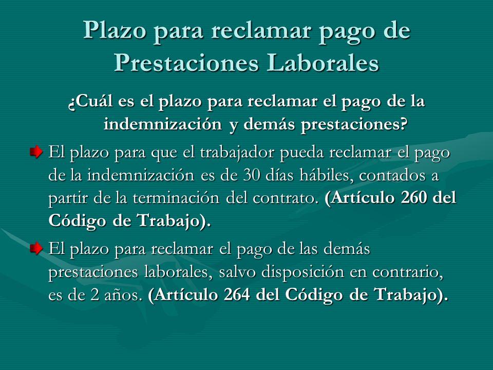 Plazo para reclamar pago de Prestaciones Laborales ¿Cuál es el plazo para reclamar el pago de la indemnización y demás prestaciones? El plazo para que
