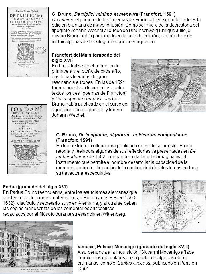 10 G. Bruno, De triplici minimo et mensura (Francfort, 1591) De minimo el primero de los poemas de Francfort en ser publicado es la edición bruniana d