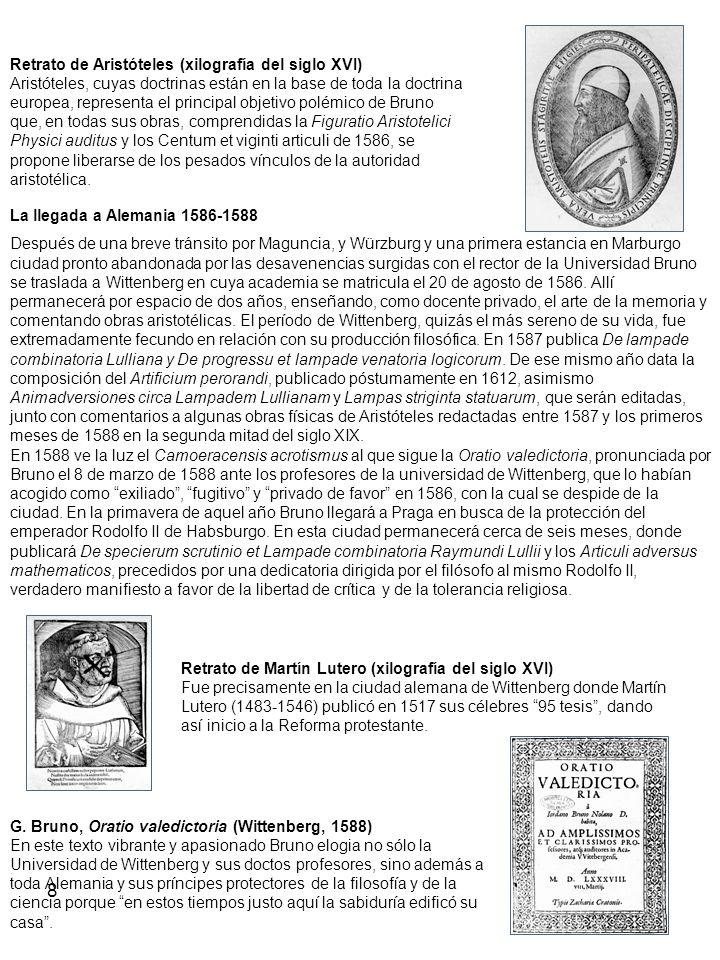 8 Retrato de Aristóteles (xilografía del siglo XVI) Aristóteles, cuyas doctrinas están en la base de toda la doctrina europea, representa el principal