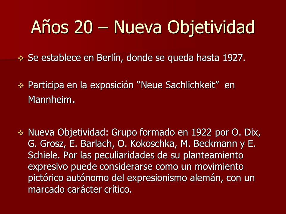Años 20 – Nueva Objetividad Se establece en Berlín, donde se queda hasta 1927. Se establece en Berlín, donde se queda hasta 1927. Participa en la expo