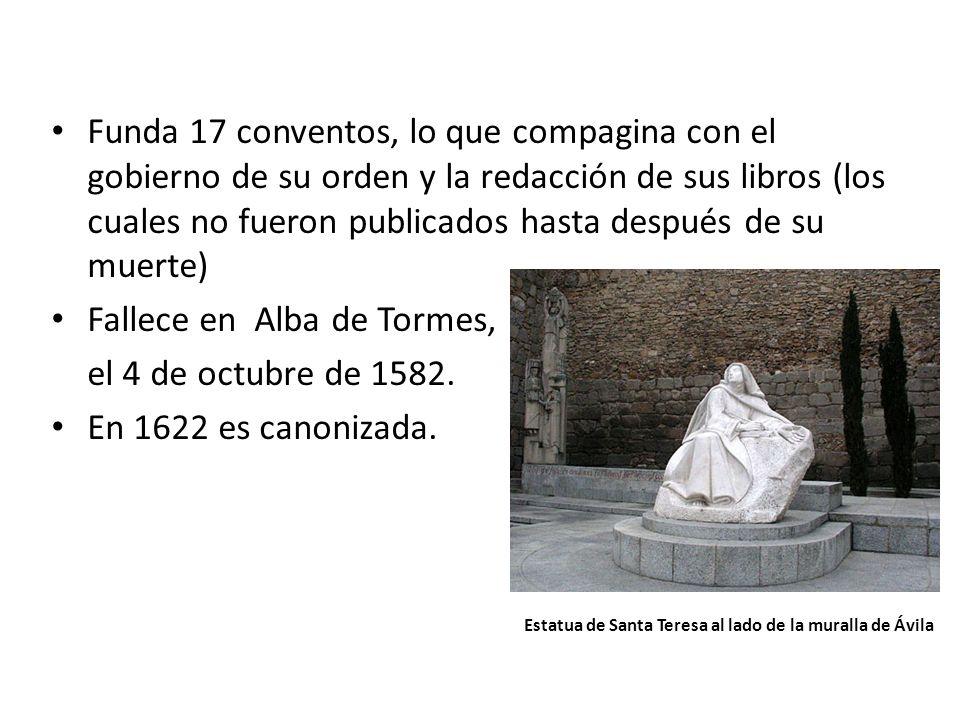 Funda 17 conventos, lo que compagina con el gobierno de su orden y la redacción de sus libros (los cuales no fueron publicados hasta después de su mue