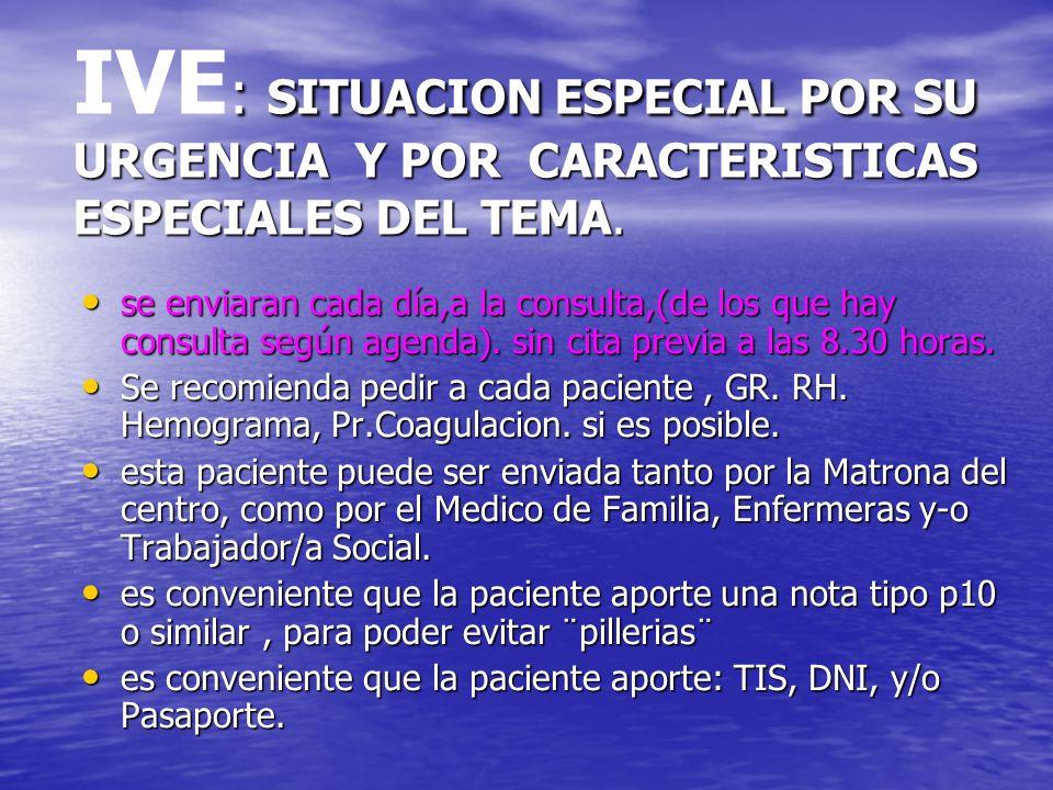 : SITUACION ESPECIAL POR SU URGENCIA Y POR CARACTERISTICAS ESPECIALES DEL TEMA. IVE : SITUACION ESPECIAL POR SU URGENCIA Y POR CARACTERISTICAS ESPECIA