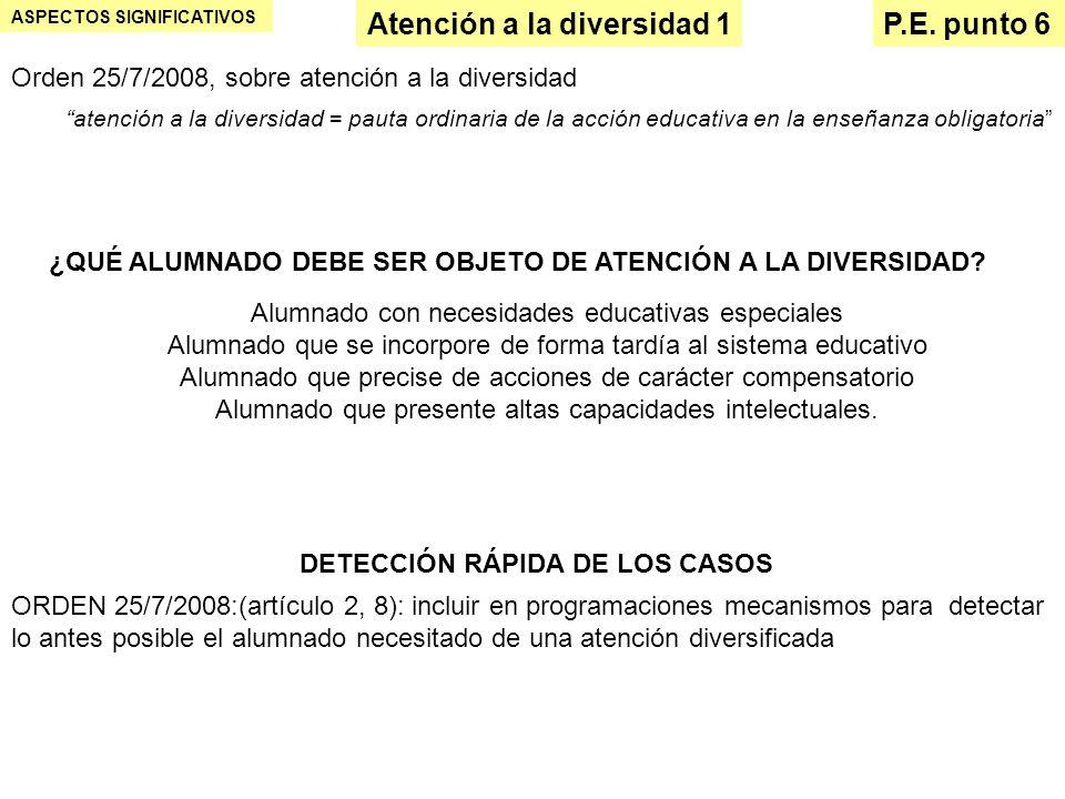 Atención a la diversidad 1 ASPECTOS SIGNIFICATIVOS P.E. punto 6 Orden 25/7/2008, sobre atención a la diversidad atención a la diversidad = pauta ordin