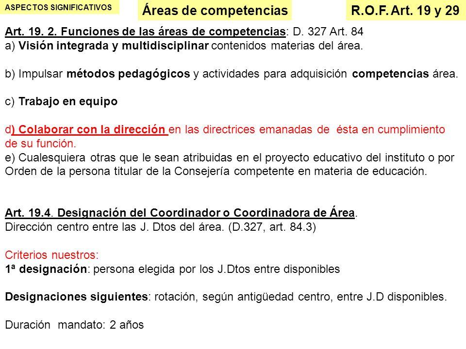 ASPECTOS SIGNIFICATIVOS Áreas de competencias R.O.F. Art. 19 y 29 Art. 19. 2. Funciones de las áreas de competencias: D. 327 Art. 84 a) Visión integra