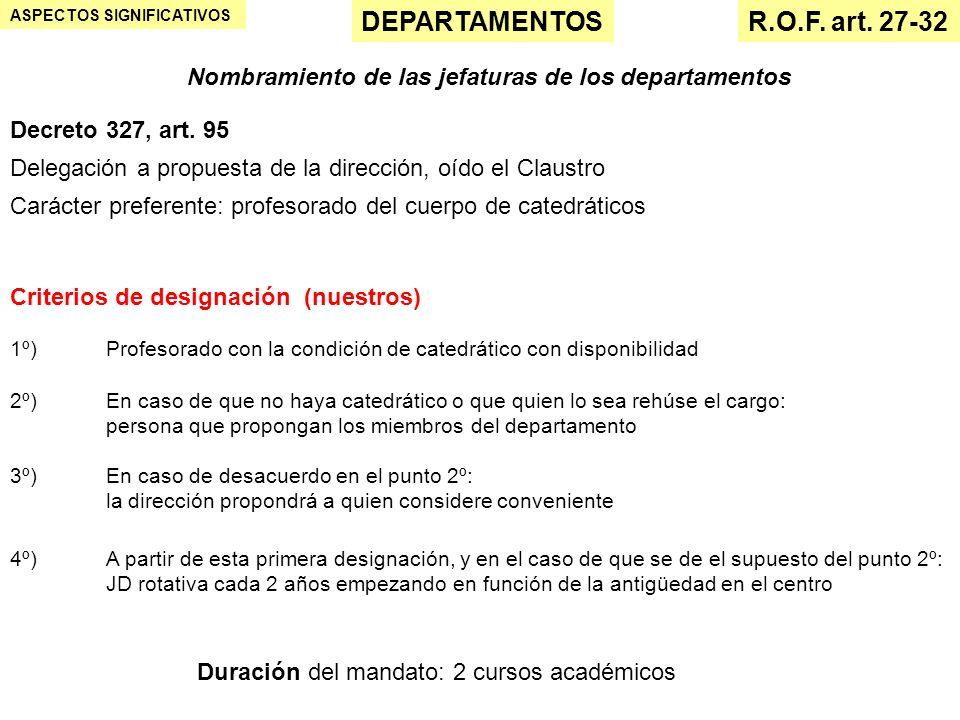 ASPECTOS SIGNIFICATIVOS DEPARTAMENTOSR.O.F. art. 27-32 Duración del mandato: 2 cursos académicos Nombramiento de las jefaturas de los departamentos De