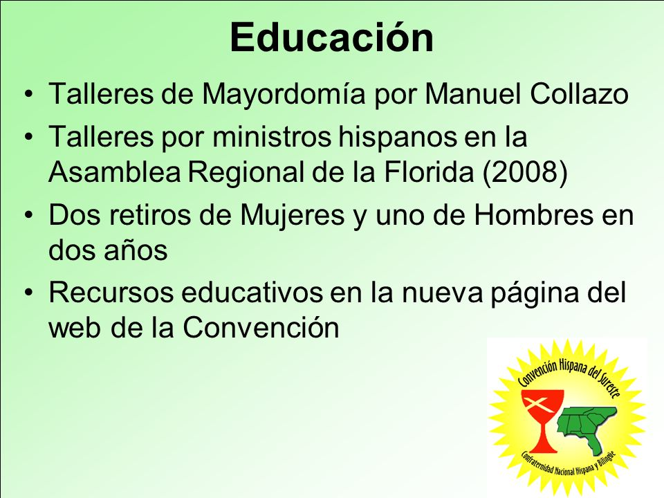 Educación Talleres de Mayordomía por Manuel Collazo Talleres por ministros hispanos en la Asamblea Regional de la Florida (2008) Dos retiros de Mujere