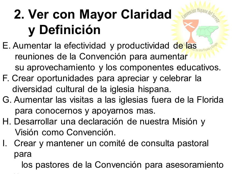 2. Ver con Mayor Claridad y Definición E. Aumentar la efectividad y productividad de las reuniones de la Convención para aumentar su aprovechamiento y