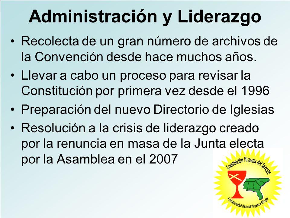 Administración y Liderazgo Recolecta de un gran número de archivos de la Convención desde hace muchos años. Llevar a cabo un proceso para revisar la C