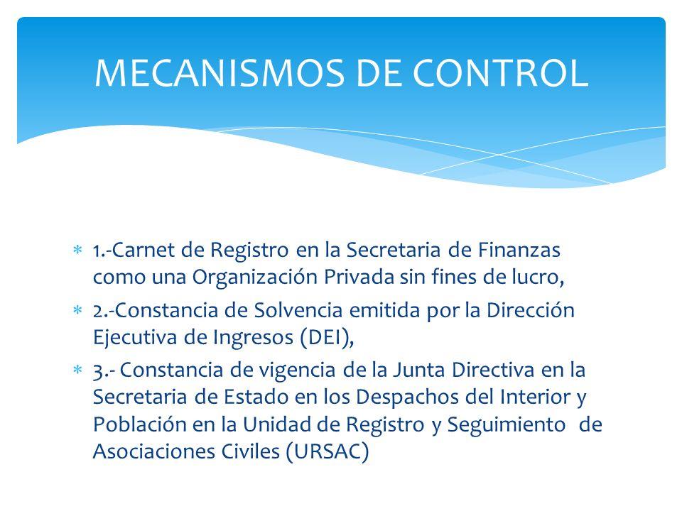 1.-Carnet de Registro en la Secretaria de Finanzas como una Organización Privada sin fines de lucro, 2.-Constancia de Solvencia emitida por la Direcci