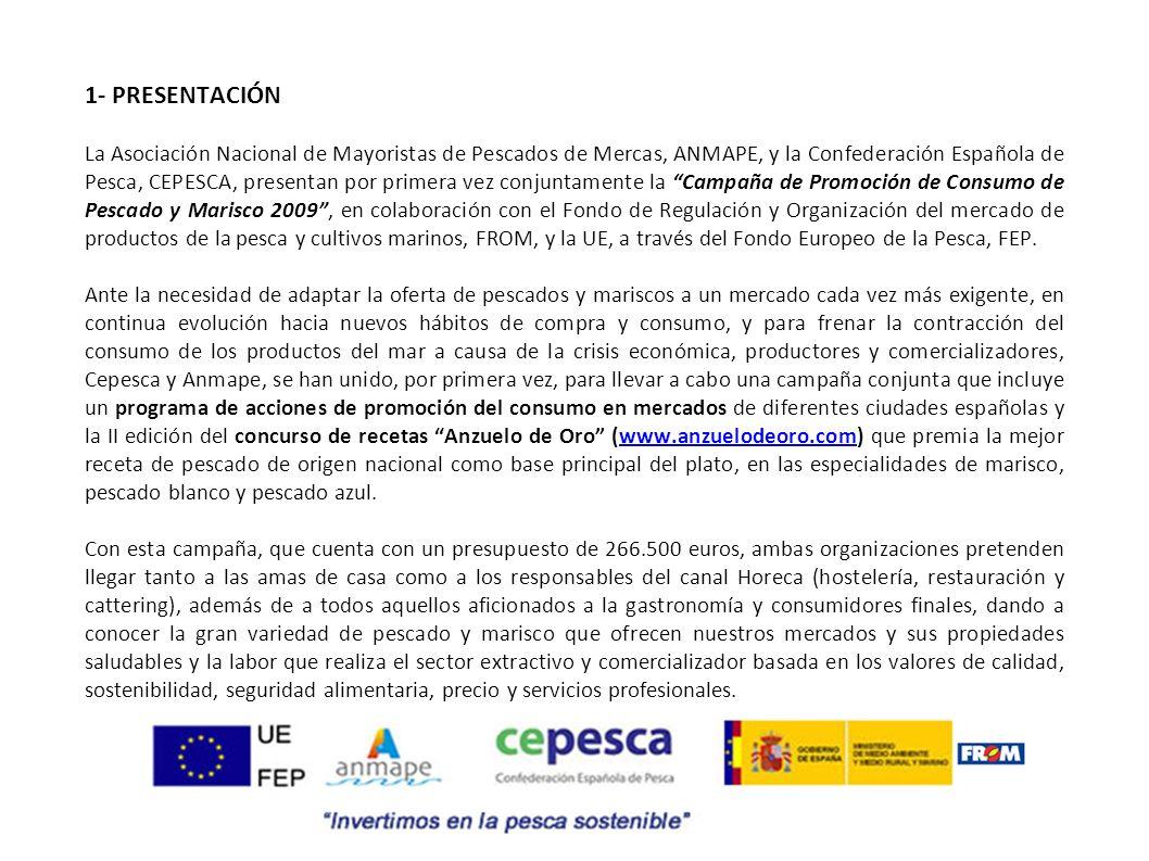 1- PRESENTACIÓN La Asociación Nacional de Mayoristas de Pescados de Mercas, ANMAPE, y la Confederación Española de Pesca, CEPESCA, presentan por prime