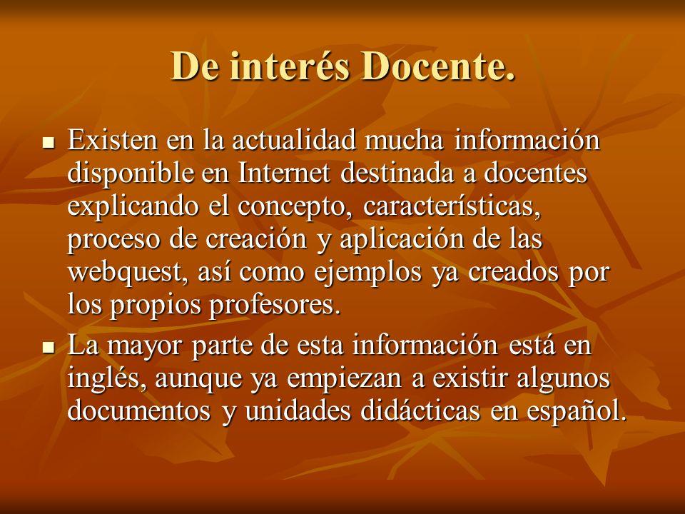 De interés Docente. Existen en la actualidad mucha información disponible en Internet destinada a docentes explicando el concepto, características, pr