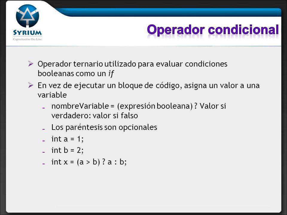 Operador ternario utilizado para evaluar condiciones booleanas como un if En vez de ejecutar un bloque de código, asigna un valor a una variable nombr