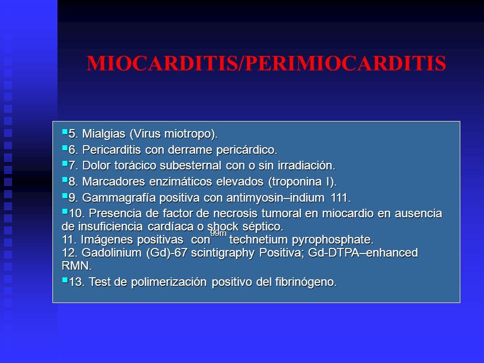 5. Mialgias (Virus miotropo). 5. Mialgias (Virus miotropo). 6. Pericarditis con derrame pericárdico. 6. Pericarditis con derrame pericárdico. 7. Dolor