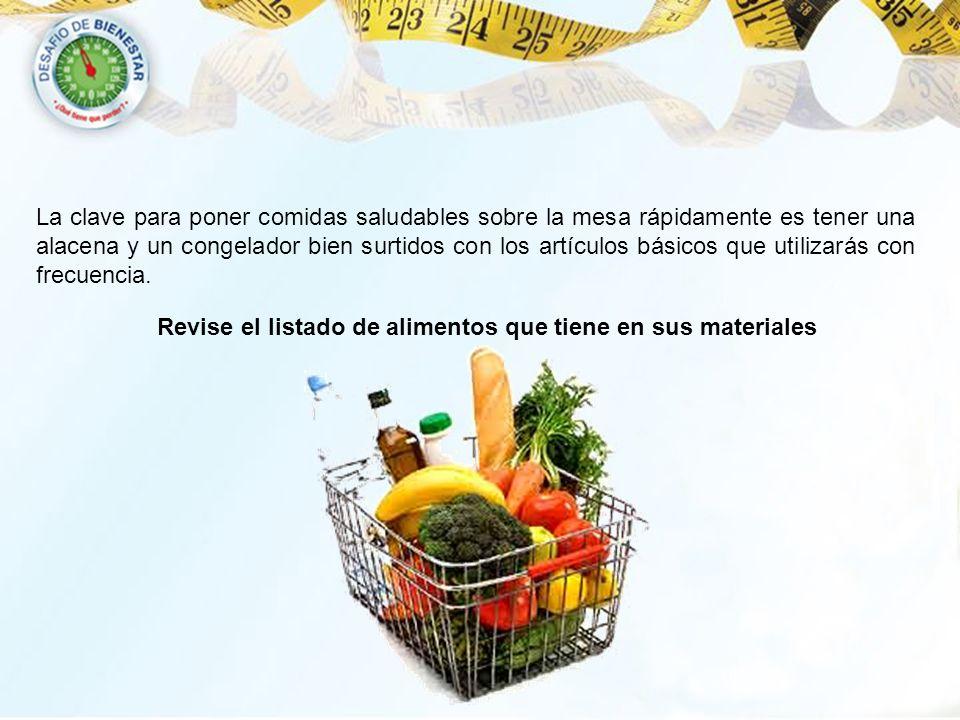 La clave para poner comidas saludables sobre la mesa rápidamente es tener una alacena y un congelador bien surtidos con los artículos básicos que util