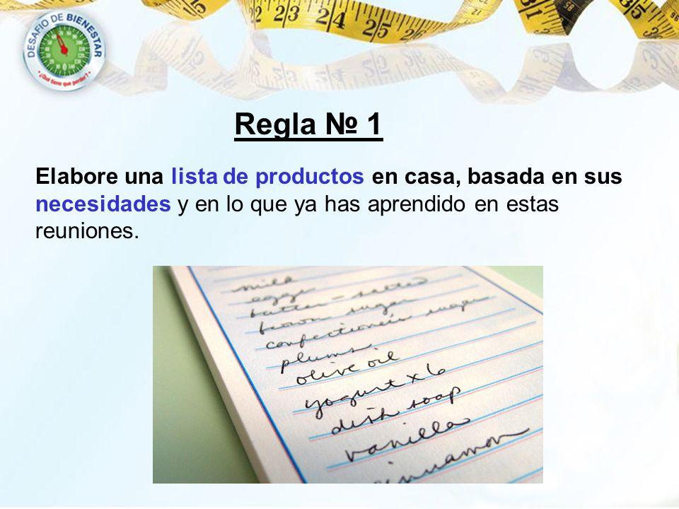 Regla 1 Elabore una lista de productos en casa, basada en sus necesidades y en lo que ya has aprendido en estas reuniones.