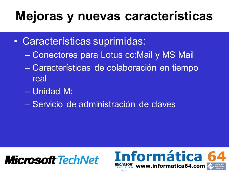 Mejoras y nuevas características Características suprimidas: –Conectores para Lotus cc:Mail y MS Mail –Características de colaboración en tiempo real –Unidad M: –Servicio de administración de claves