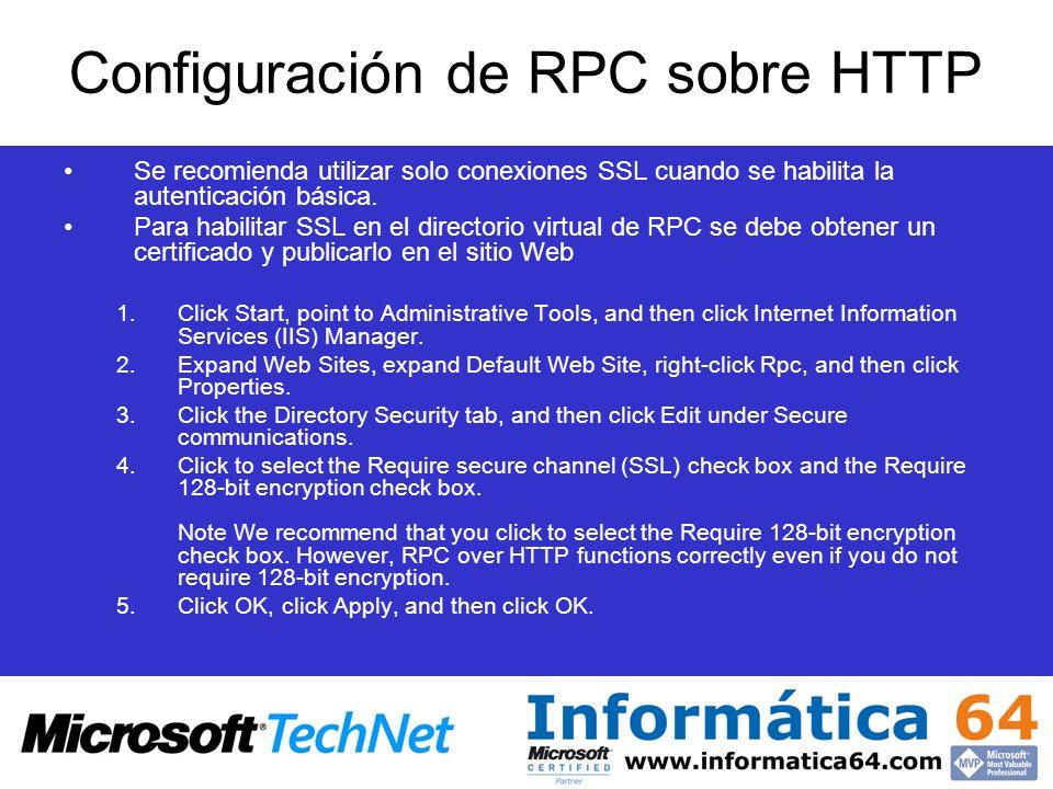 Configuración de RPC sobre HTTP Se recomienda utilizar solo conexiones SSL cuando se habilita la autenticación básica.