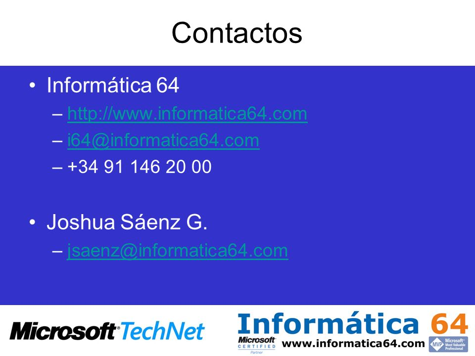 Contactos Informática 64 –http://www.informatica64.comhttp://www.informatica64.com –i64@informatica64.comi64@informatica64.com –+34 91 146 20 00 Joshu