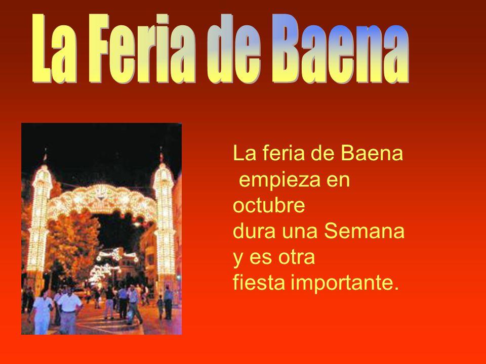 La feria de Baena empieza en octubre dura una Semana y es otra fiesta importante.