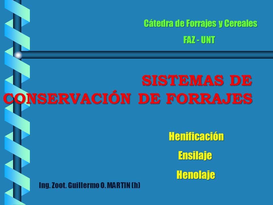 Cátedra de Forrajes y Cereales FAZ - UNT FAZ - UNT SISTEMAS DE CONSERVACIÓN DE FORRAJES SISTEMAS DE CONSERVACIÓN DE FORRAJES Henificación Henificación