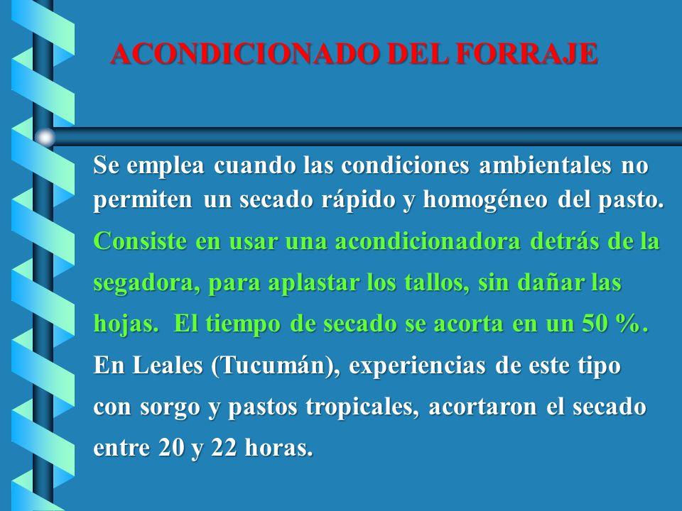 ACONDICIONADO DEL FORRAJE Se emplea cuando las condiciones ambientales no Se emplea cuando las condiciones ambientales no permiten un secado rápido y