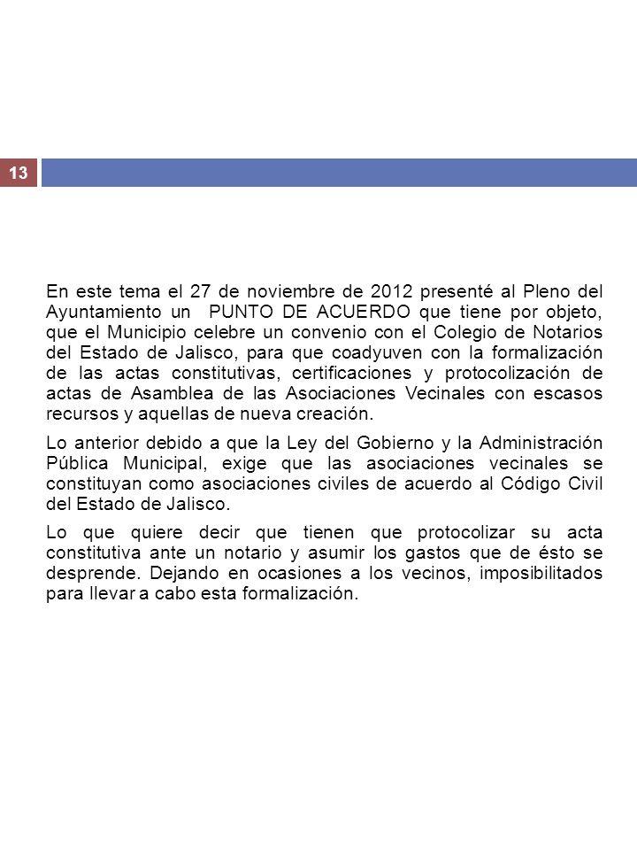 13 En este tema el 27 de noviembre de 2012 presenté al Pleno del Ayuntamiento un PUNTO DE ACUERDO que tiene por objeto, que el Municipio celebre un co