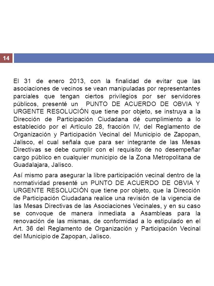 14 El 31 de enero 2013, con la finalidad de evitar que las asociaciones de vecinos se vean manipuladas por representantes parciales que tengan ciertos