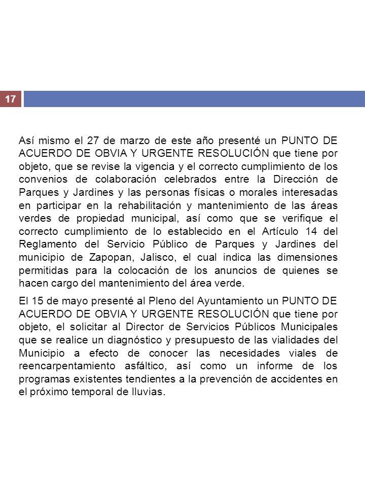 17 Así mismo el 27 de marzo de este año presenté un PUNTO DE ACUERDO DE OBVIA Y URGENTE RESOLUCIÓN que tiene por objeto, que se revise la vigencia y e