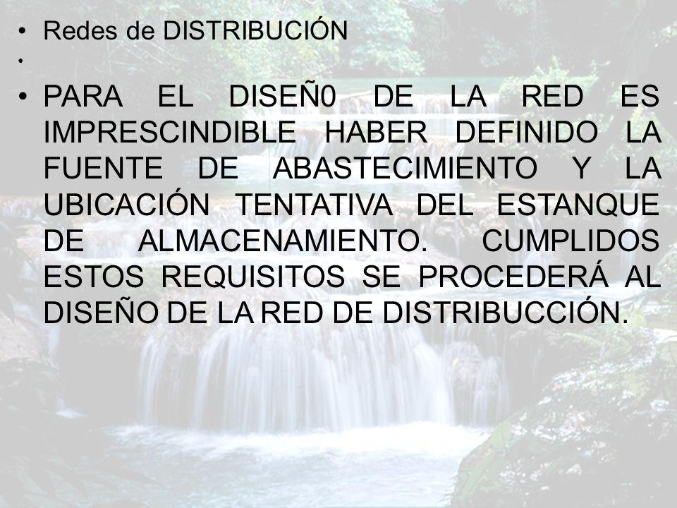 PRESIONES EN LA RED LAS PRESIONES EN LA RED DEBEN SATISFACER CIERTAS CONDICIONES MÍNIMAS Y MÁXIMAS PARA LAS DIFERENTES SITUACIONES DE ANÁLISIS QUE PUEDEN OCURRIR.