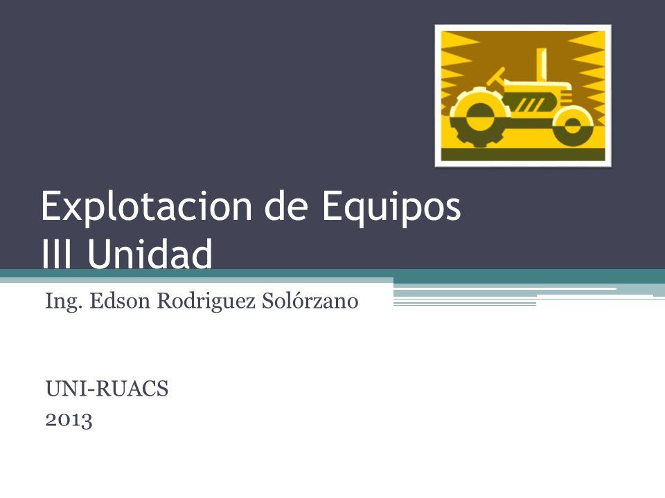 Explotacion de Equipos III Unidad Ing. Edson Rodriguez Solórzano UNI-RUACS 2013